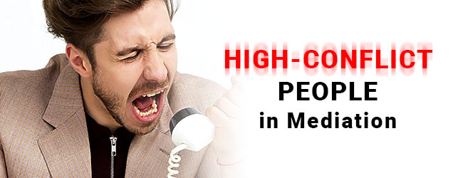 High-Conflict People in Mediation